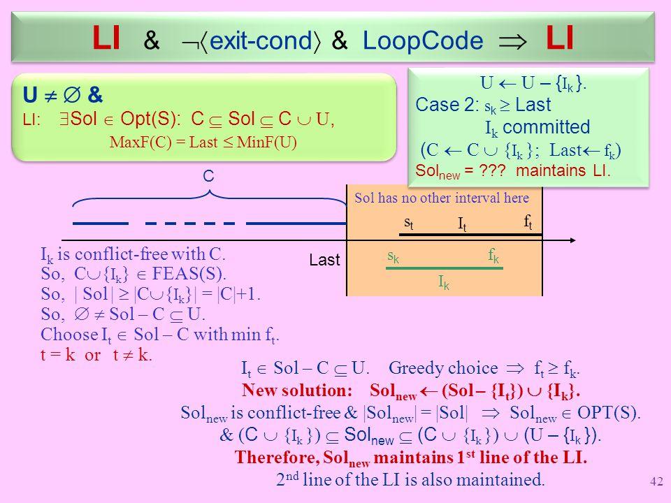 ftft stst ItIt Sol has no other interval here LI &  exit-cond  & LoopCode  LI U   & LI:  Sol  Opt(S): C  Sol  C  U, MaxF(C) = Last  MinF(U