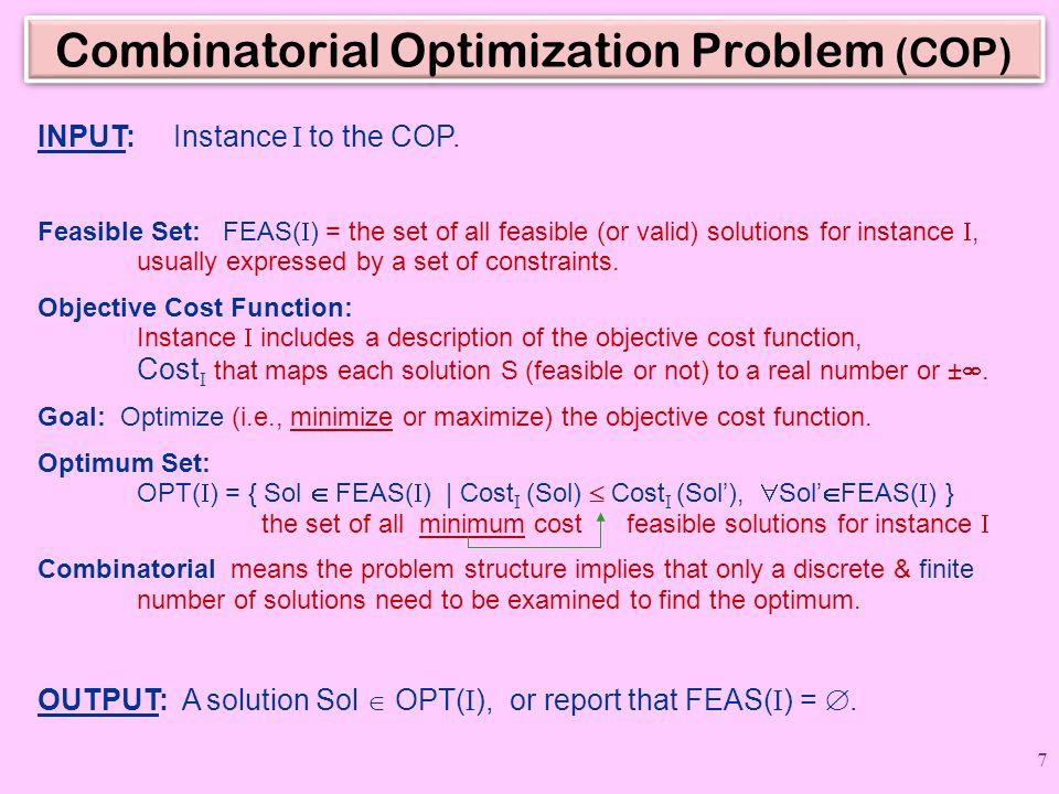 LI &  exit-cond  & LoopCode  LI U  & LI: FEAS( I ) =  or  Sol  OPT( I ) : C  Sol  C  U Greedy Choice: select x  U with maximum Cost (C  {x}) possible U  U – {x} § permanently decide on x if ConflictFree(C  {x}) & Cost (C  {x}) > Cost (C) then C  C  {x} § ----------- commit to x § else ------------------------------------ reject x Greedy Choice: select x  U with maximum Cost (C  {x}) possible U  U – {x} § permanently decide on x if ConflictFree(C  {x}) & Cost (C  {x}) > Cost (C) then C  C  {x} § ----------- commit to x § else ------------------------------------ reject x LI: FEAS( I ) =  or  Sol new  OPT( I ) : C  Sol new  C  U Case 2b: x rejected and x  Sol Needs Investigation Case 2b: x rejected and x  Sol Needs Investigation Sol new may or may not be the same as Sol Sol new may or may not be the same as Sol 18