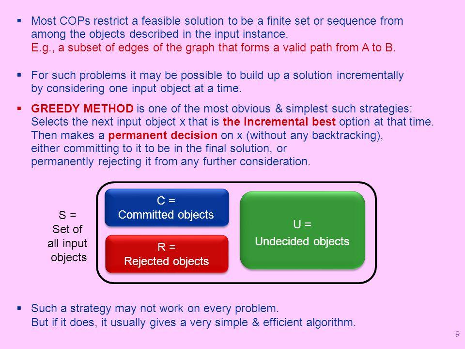 Sol  OPT R R LI &  exit-cond  & LoopCode  LI Case 2b: x rejected and x  Sol Show:  Sol new  OPT C y y Trade off x x Show that Sol new  Sol  {y} – {x}, for some y  U - Sol satisfies: (1) Sol new  FEAS, & (2) Cost(Sol new ) is no worse than Cost(Sol) Show that Sol new  Sol  {y} – {x}, for some y  U - Sol satisfies: (1) Sol new  FEAS, & (2) Cost(Sol new ) is no worse than Cost(Sol) x could not have created a conflict.