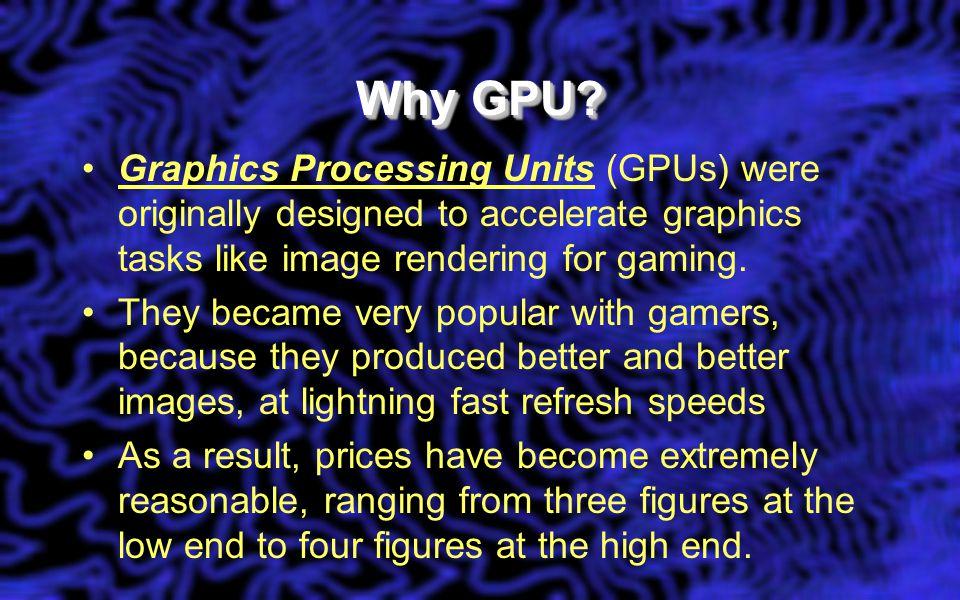 Why GPU.