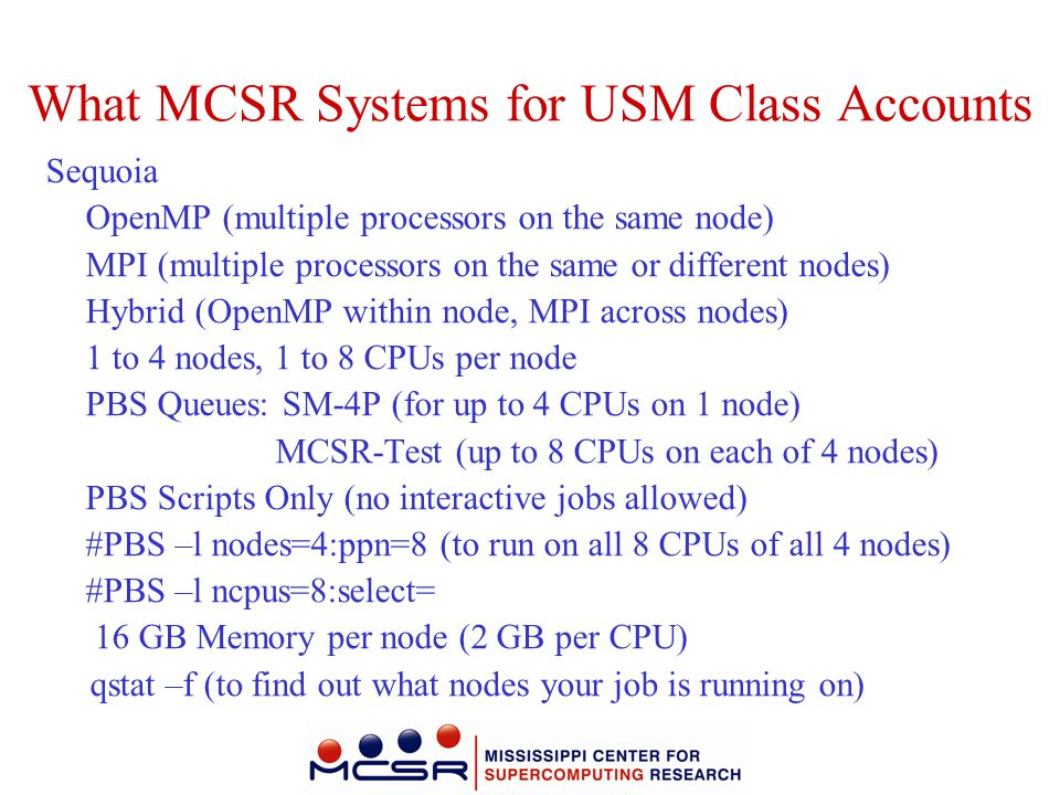 What MCSR Systems for USM Class Accounts Sequoia OpenMP (multiple processors on the same node) MPI (multiple processors on the same or different nodes