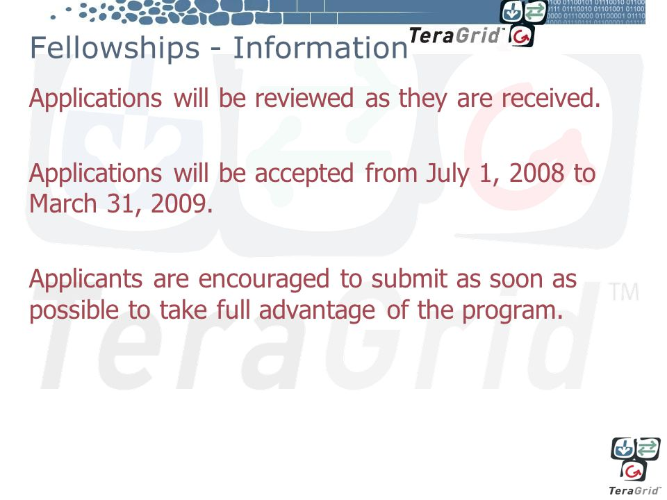 Fellowships - Information Applications will be reviewed as they are received.