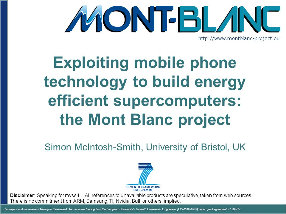 www.montblanc-project.eu This project and the research leading to these results has received funding from the European Community s Seventh Framework Programme [FP7/2007-2013] under grant agreement n° 288777.