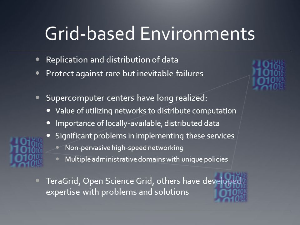 Data Grid Technologies SRB / iRODS Complete suites of data grid functionality Suitable for data-intensive computing applications Well-made for digital library applications Virtual namespaces, data replication and verification Heavily utilized by national and international organizations, libraries and data centers iRods software was developed specifically to aid in servicing the complex policy and management needs of long-term digital repositories