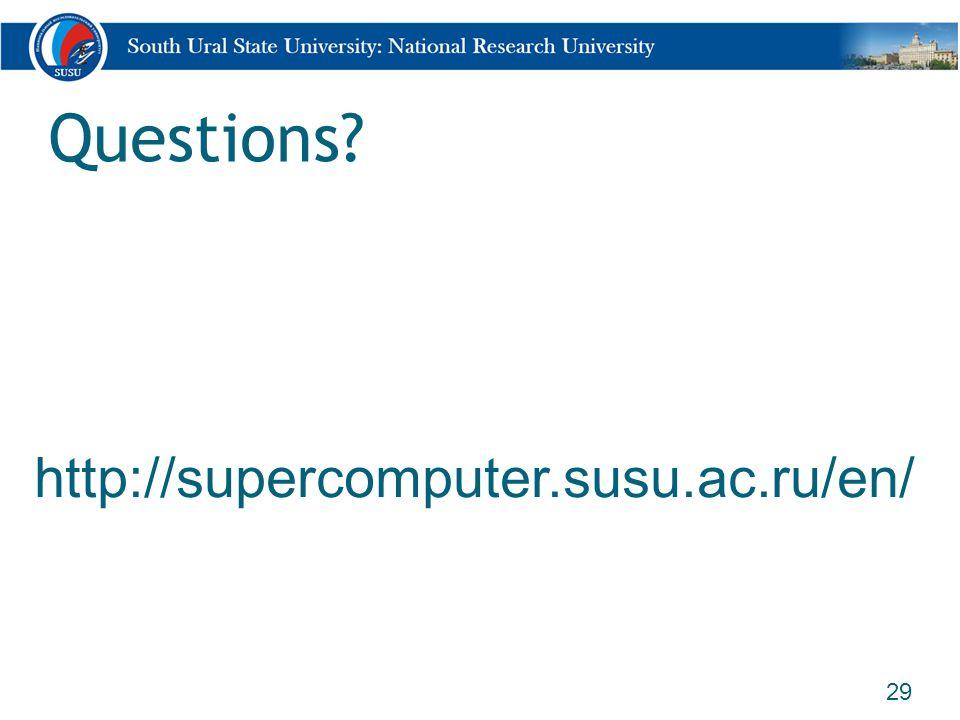 Questions? 29 http://supercomputer.susu.ac.ru/en/