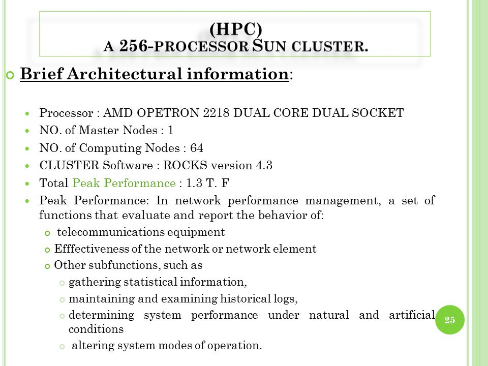 Brief Architectural information : Processor : AMD OPETRON 2218 DUAL CORE DUAL SOCKET NO.