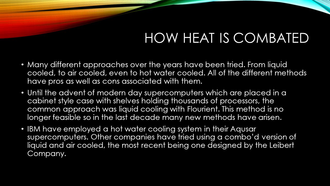 HOW HEAT IS COMBATED Many different approaches over the years have been tried.