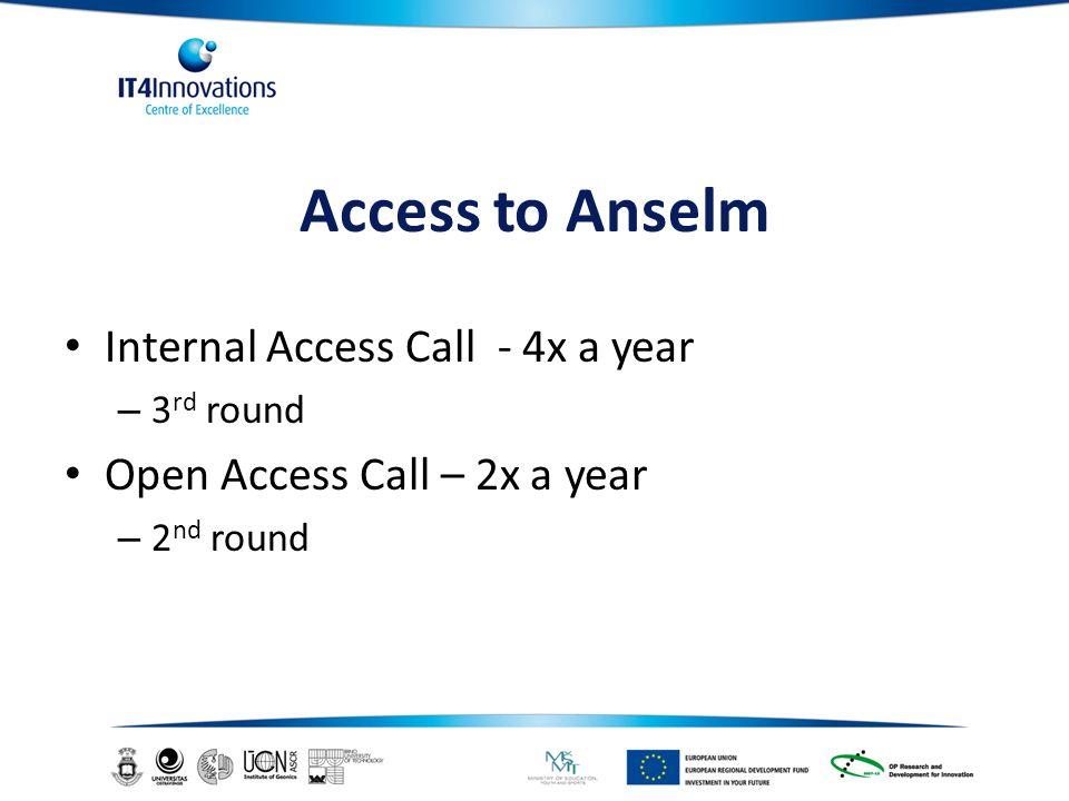 Access to Anselm Internal Access Call - 4x a year – 3 rd round Open Access Call – 2x a year – 2 nd round
