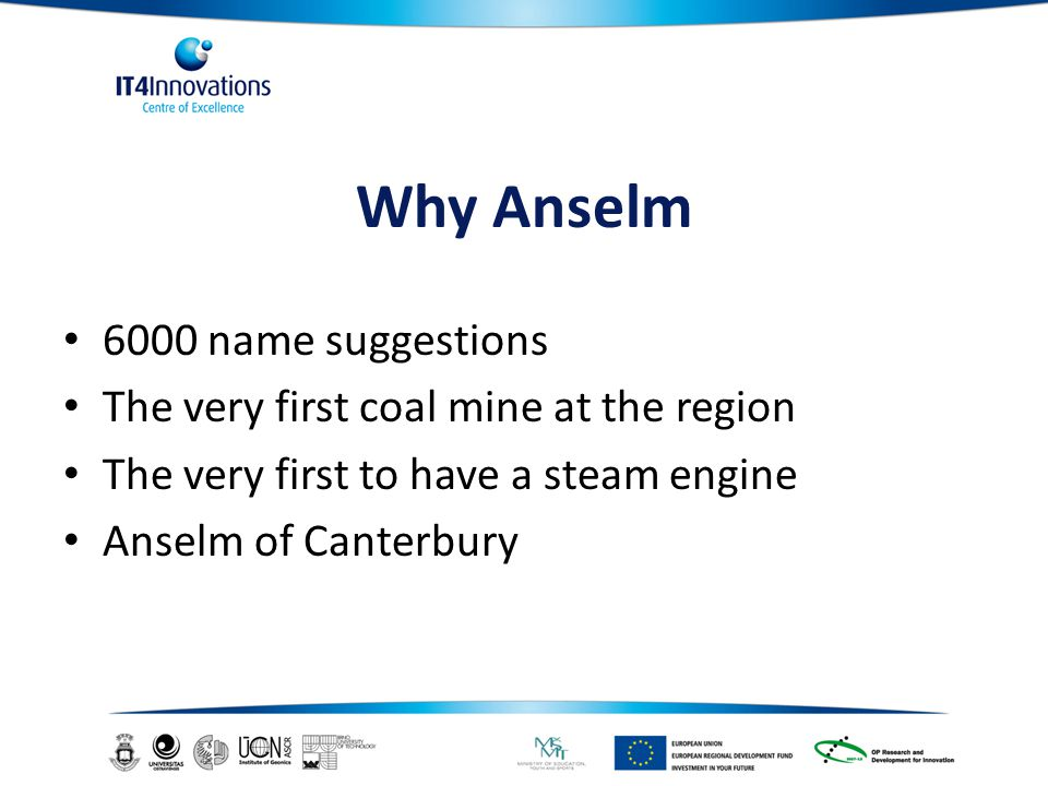 Why Anselm 6000 name suggestions The very first coal mine at the region The very first to have a steam engine Anselm of Canterbury