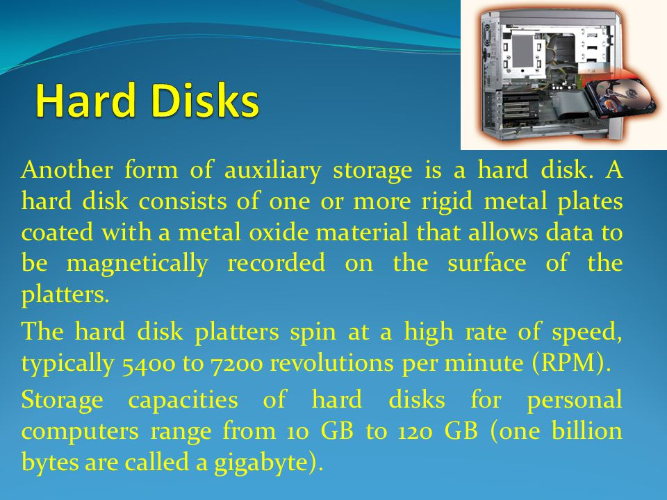 2. Secondary memory (storage devices) A. Hard Disk (Local Disk) B.