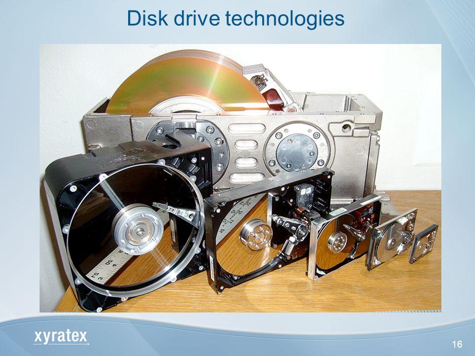 16 Disk drive technologies