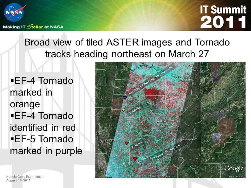 Nebula Case Examples-- August 16, 2011  EF-4 Tornado marked in orange  EF-4 Tornado identified in red  EF-5 Tornado marked in purple Broad view of tiled ASTER images and Tornado tracks heading northeast on March 27