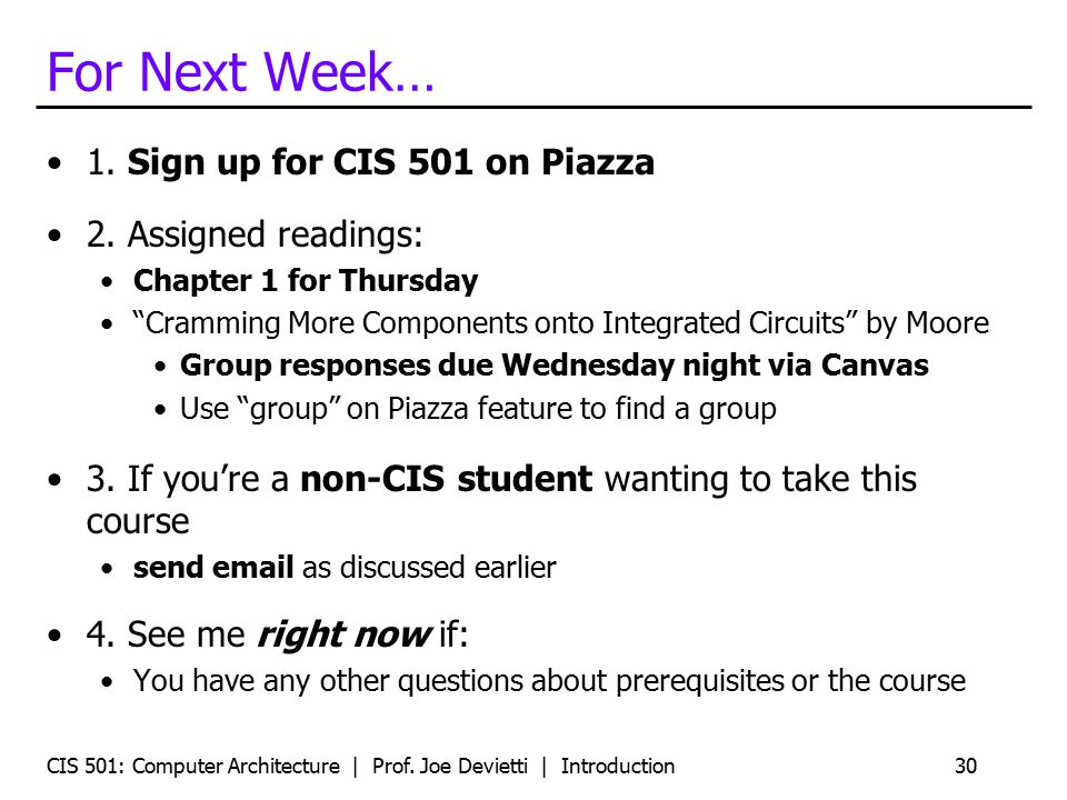 For Next Week… 1.Sign up for CIS 501 on Piazza 2.