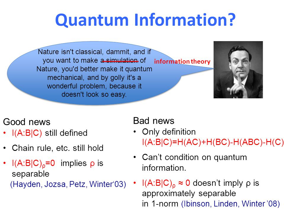Quantum Information? Nature isn't classical, dammit, and if you want to make a simulation of Nature, you'd better make it quantum mechanical, and by g