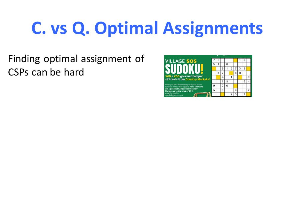C. vs Q. Optimal Assignments Finding optimal assignment of CSPs can be hard