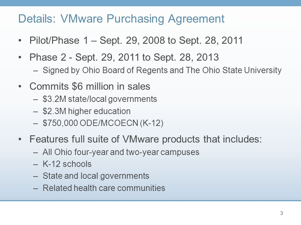 Pilot/Phase 1 – Sept. 29, 2008 to Sept. 28, 2011 Phase 2 - Sept. 29, 2011 to Sept. 28, 2013 –Signed by Ohio Board of Regents and The Ohio State Univer