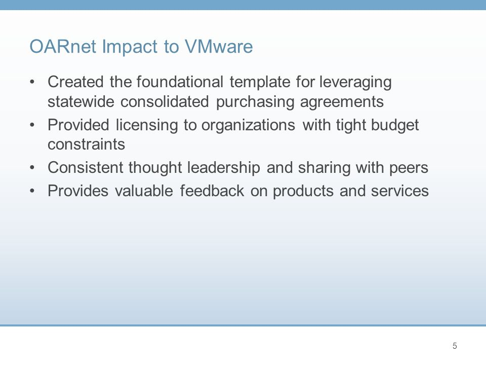 OARnet Impact to VMware Created the foundational template for leveraging statewide consolidated purchasing agreements Provided licensing to organizations with tight budget constraints Consistent thought leadership and sharing with peers Provides valuable feedback on products and services 5