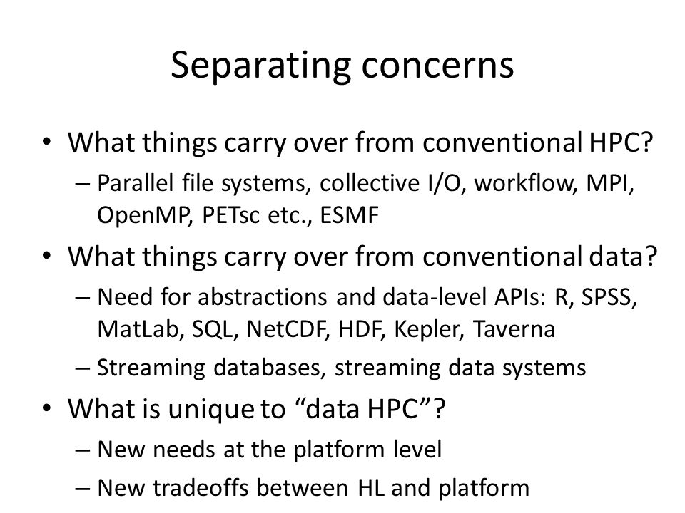 Separating concerns What things carry over from conventional HPC.