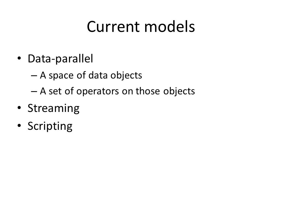 Conclusions Current HPC programming models fail to address important data-intensive needs An urgent need for a careful gap analysis aimed at identifying important things that cannot [easily] be done with current tools – Ask people for their top 20 questions – Ethnographic studies A need to revisit the stack from the perspective of data-intensive HPC apps