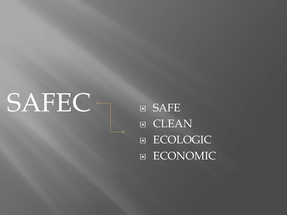  SAFE  CLEAN  ECOLOGIC  ECONOMIC SAFEC