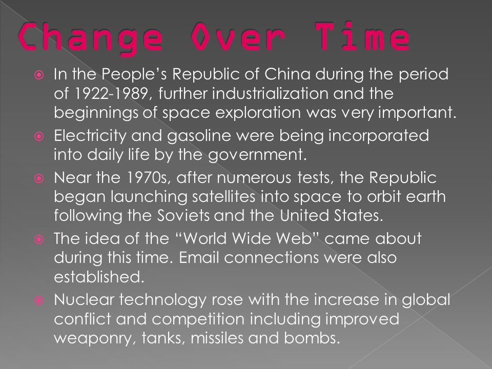  In the People's Republic of China during the period of 1922-1989, further industrialization and the beginnings of space exploration was very important.