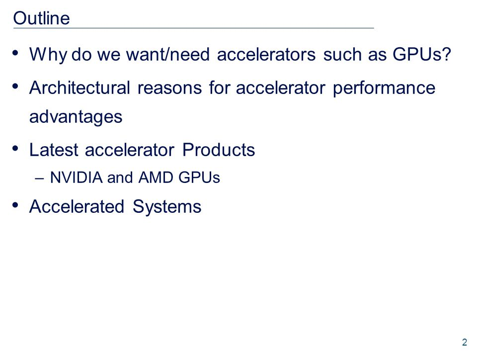 Outline Why do we want/need accelerators such as GPUs.