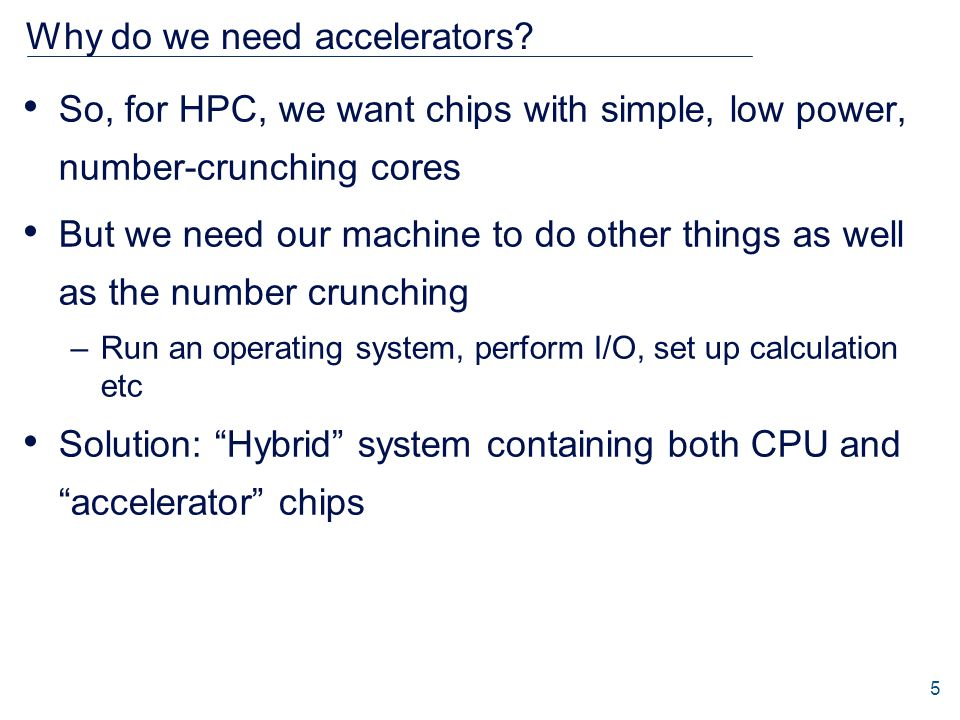 Why do we need accelerators.