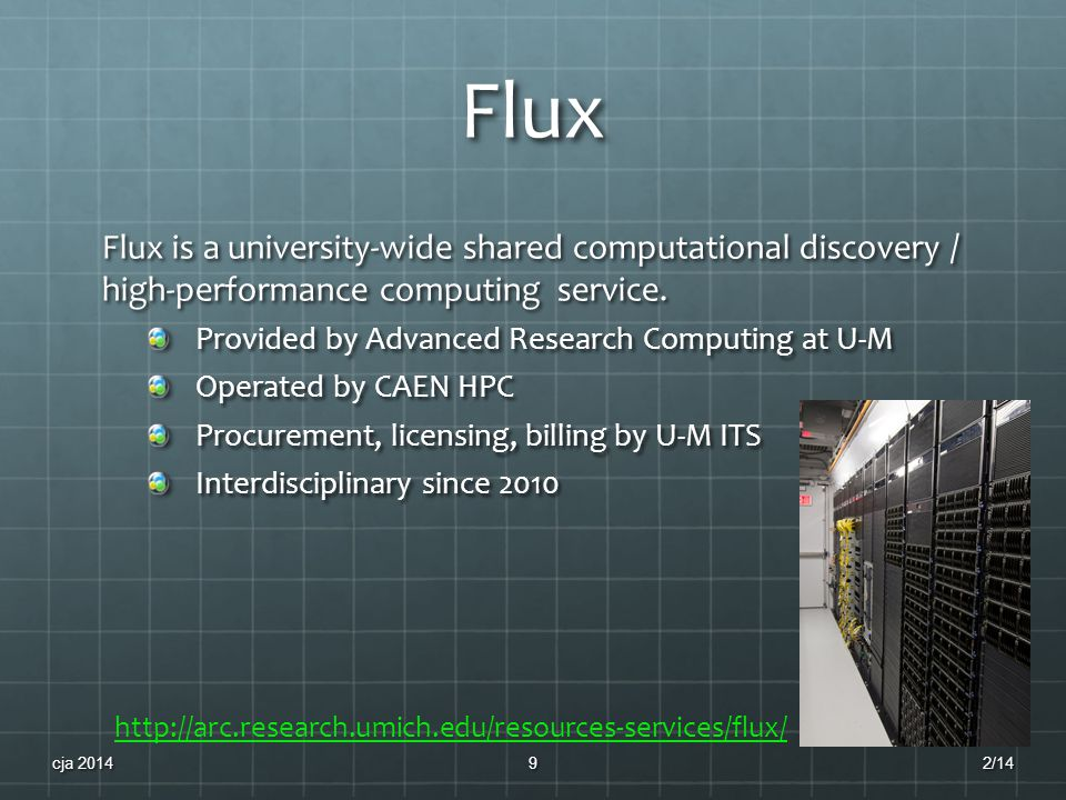 Flux Flux is a university-wide shared computational discovery / high-performance computing service.