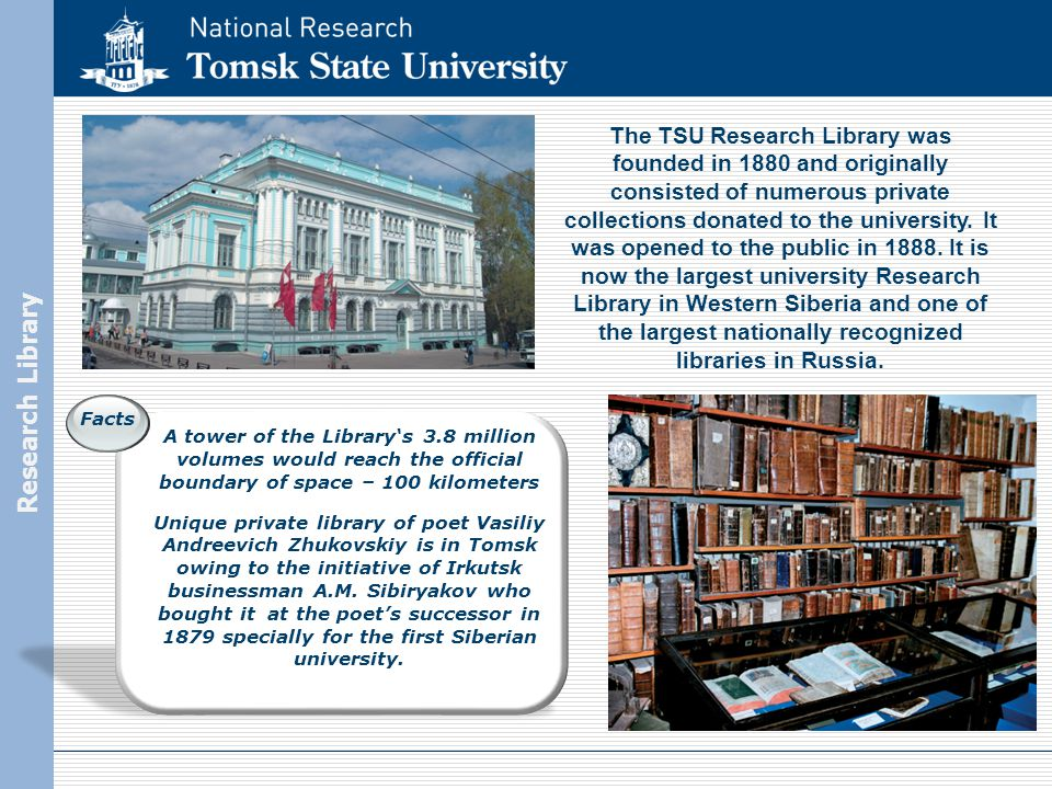 Research Library The TSU Research Library was founded in 1880 and originally consisted of numerous private collections donated to the university.
