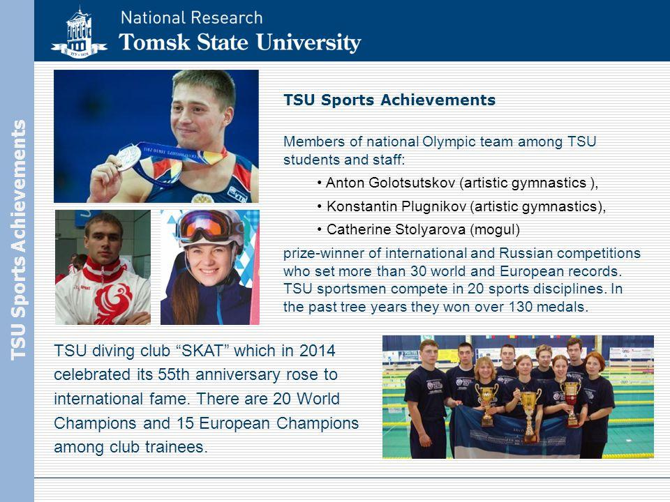 TSU Sports Achievements Members of national Olympic team among TSU students and staff: Anton Golotsutskov (artistic gymnastics ), Konstantin Plugnikov
