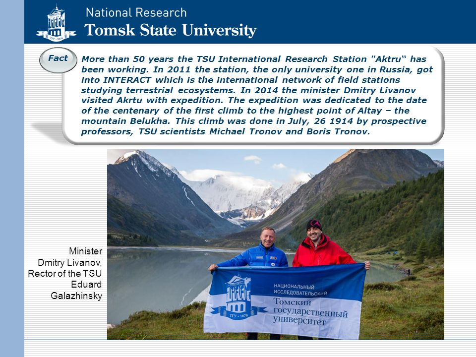 Fact More than 50 years the TSU International Research Station Aktru has been working.
