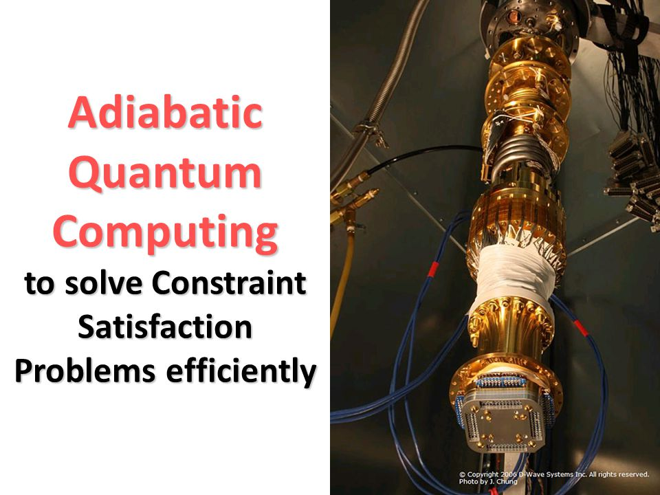 Adiabatic Quantum Computing to solve Constraint Satisfaction Problems efficiently