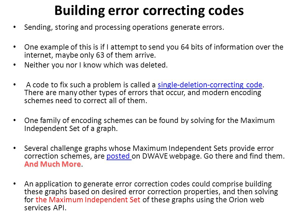 Building error correcting codes Sending, storing and processing operations generate errors.