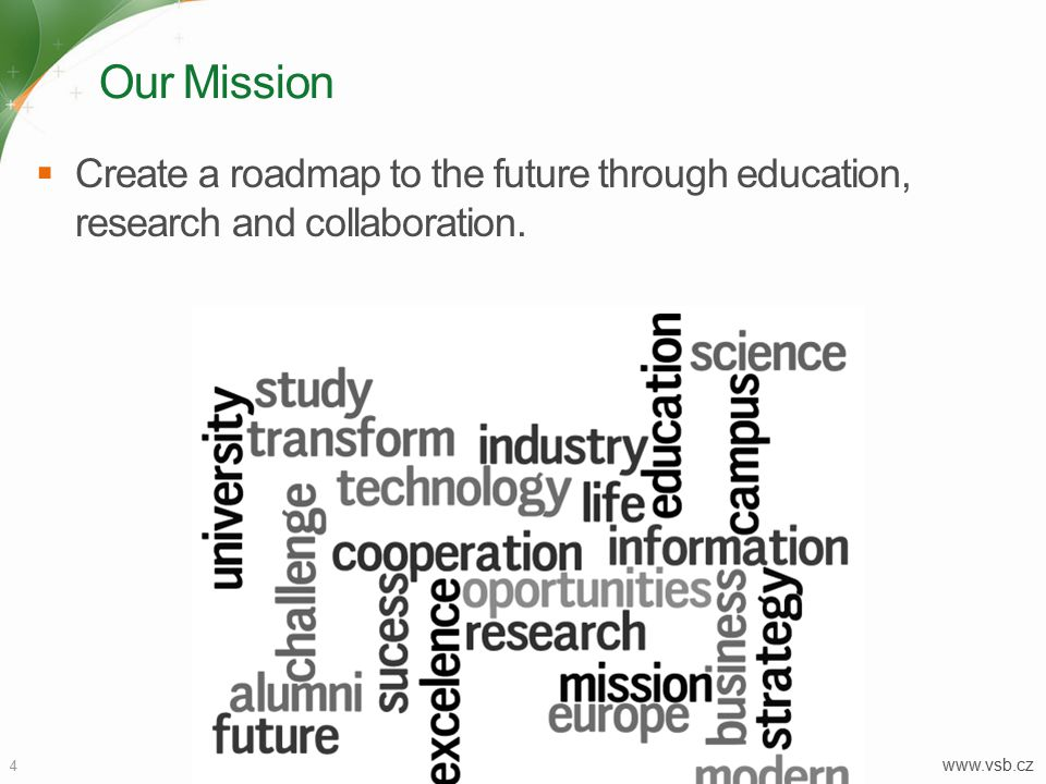 Our Mission  Create a roadmap to the future through education, research and collaboration.