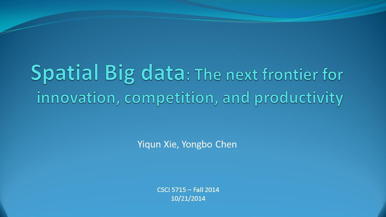 Yiqun Xie, Yongbo Chen CSCI 5715 – Fall 2014 10/21/2014
