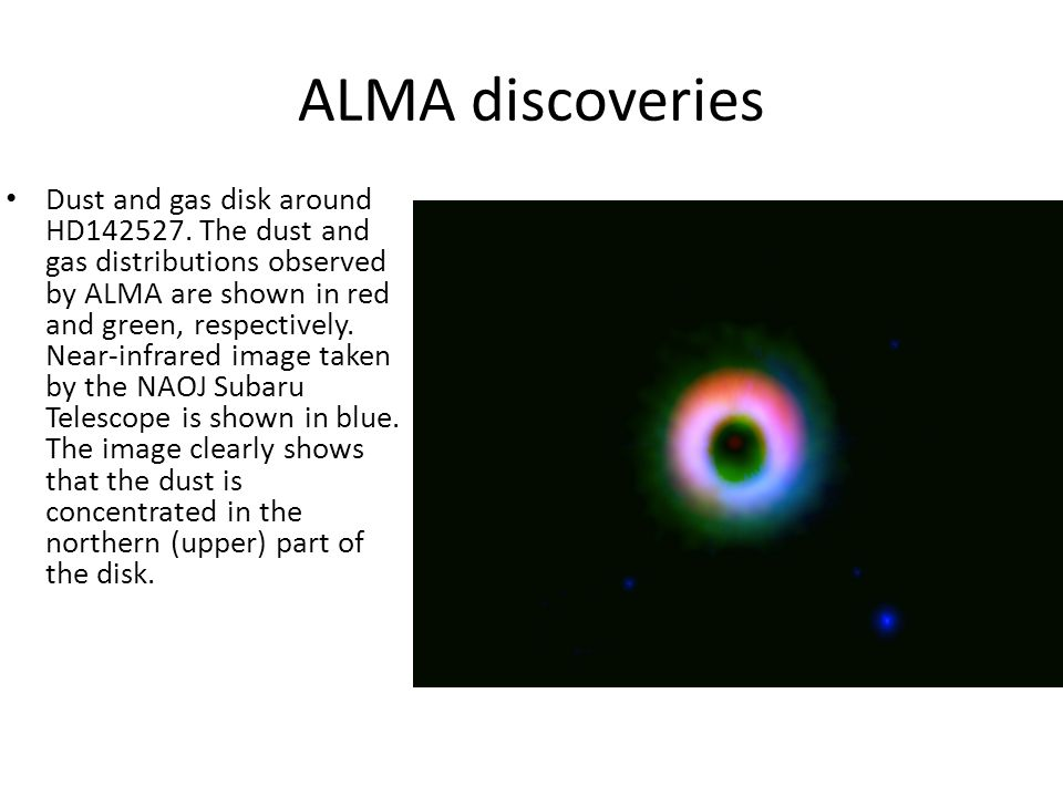 ALMA discoveries Dust and gas disk around HD142527.