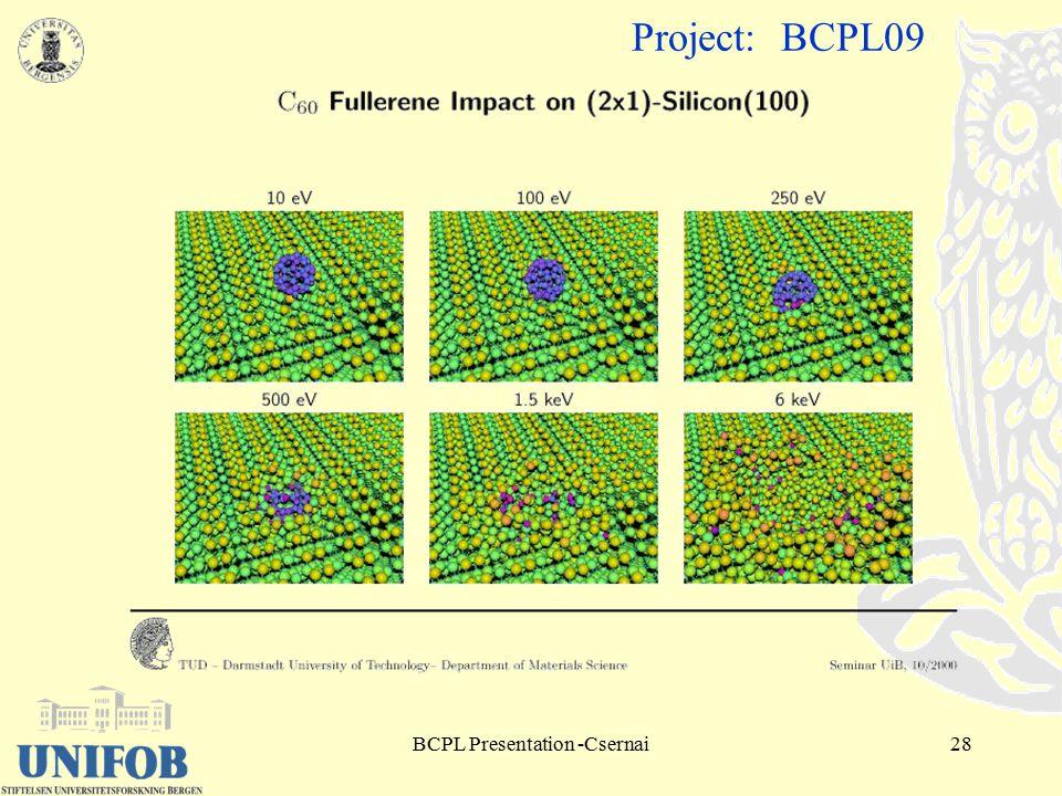 BCPL Presentation -Csernai28 Project: BCPL09