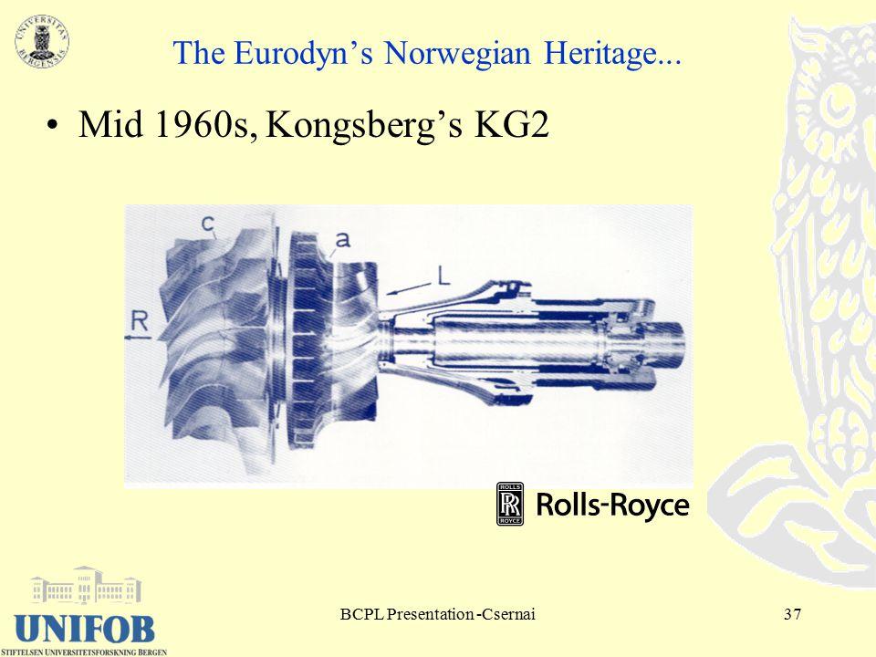 BCPL Presentation -Csernai37 The Eurodyn's Norwegian Heritage... Mid 1960s, Kongsberg's KG2