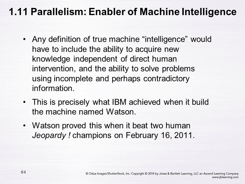 """64 Any definition of true machine """"intelligence"""" would have to include the ability to acquire new knowledge independent of direct human intervention,"""