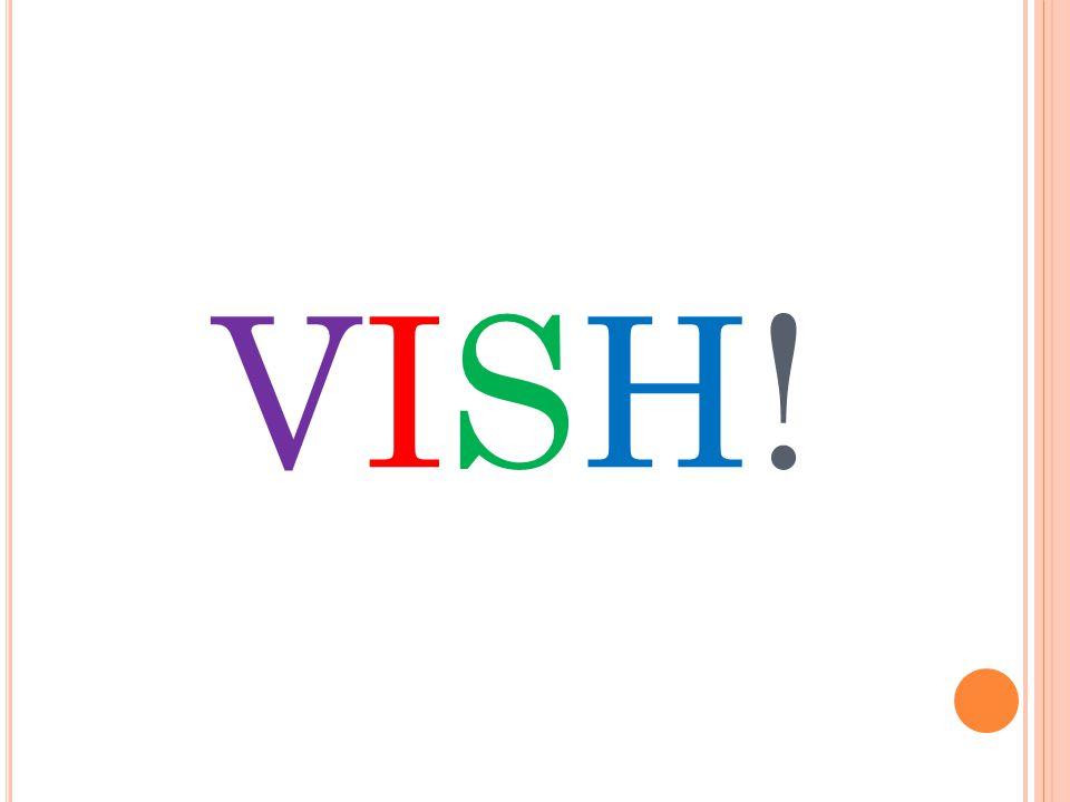 VISH!VISH!