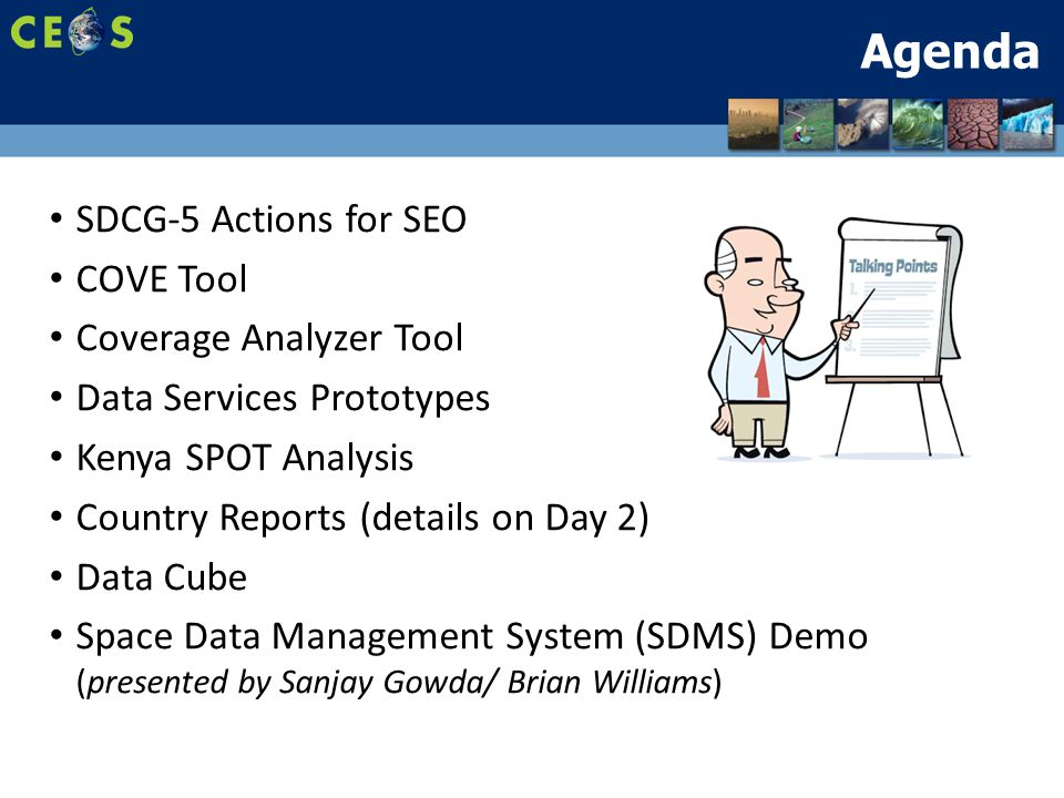 SDCG-5 Actions for SEO (1 of 2)  SDCG-5-2: Brian Killough to follow-up with Johannes Roeder on the Sentinel-2 global grid system, including a draft KML for evaluation.