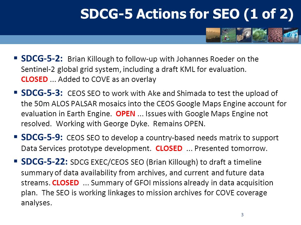 SDCG-5 Actions for SEO (2 of 2)  SDCG-5-23: CEOS SEO to include a summary of archive data in future country reports where archive search tools are available.