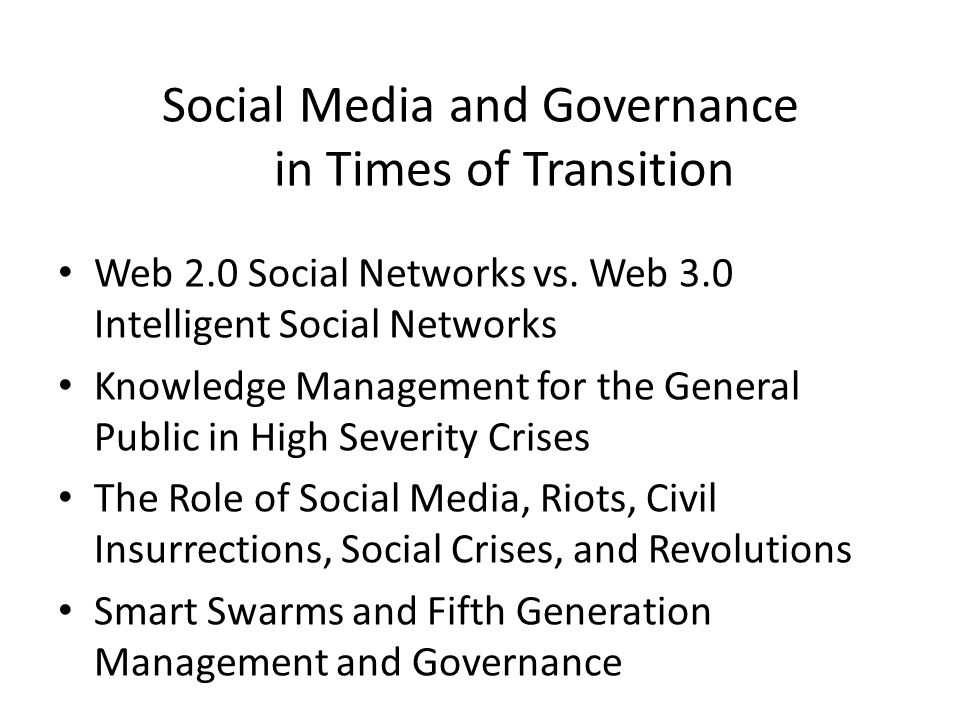 Social Media and Governance in Times of Transition Web 2.0 Social Networks vs.