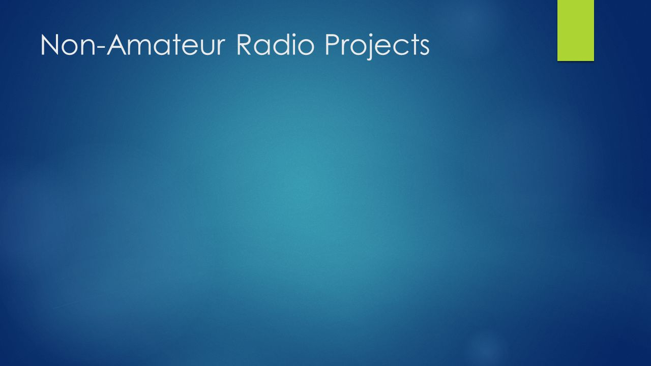 Non-Amateur Radio Projects