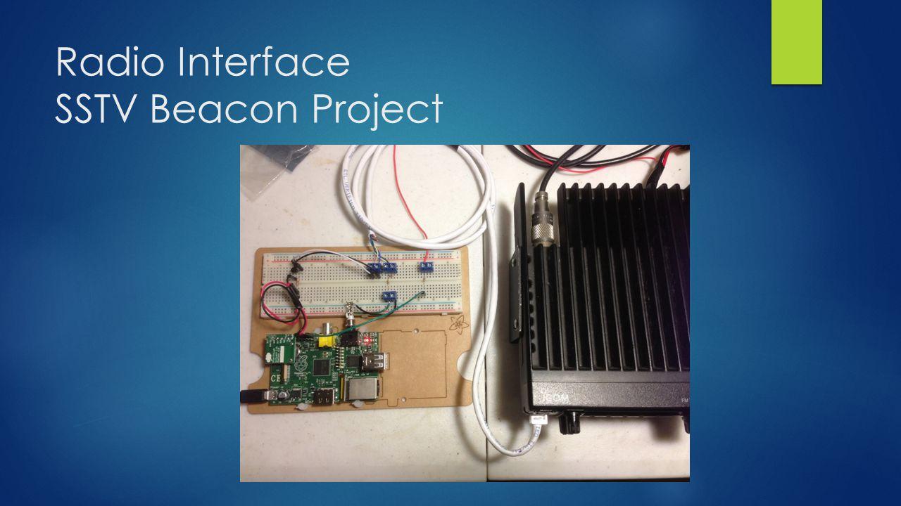 Radio Interface SSTV Beacon Project