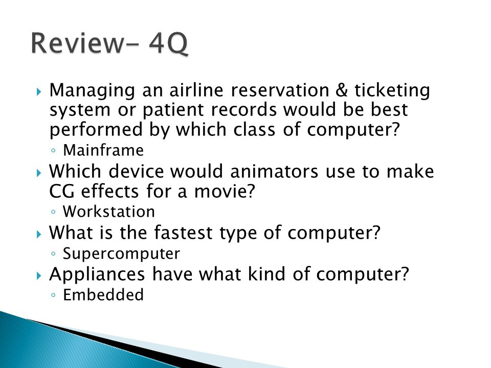  Managing an airline reservation & ticketing system or patient records would be best performed by which class of computer.