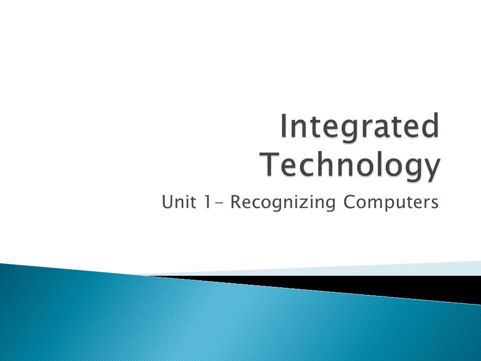 Unit 1- Recognizing Computers
