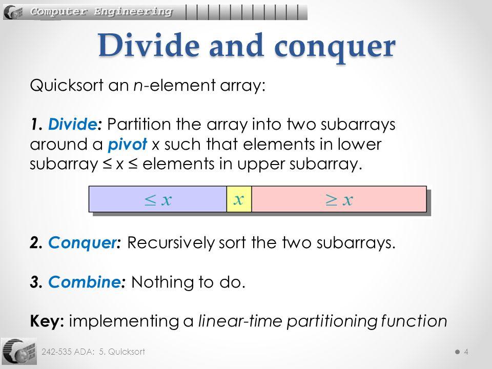 242-535 ADA: 5. Quicksort4 Quicksort an n-element array: 1.