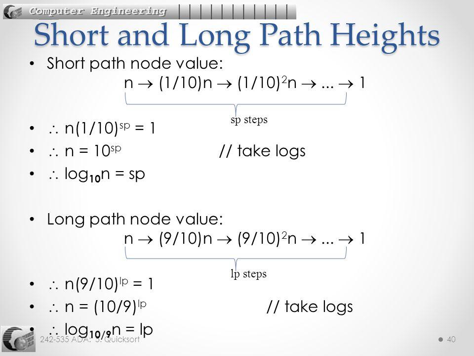 242-535 ADA: 5. Quicksort40 Short path node value: n  (1/10)n  (1/10) 2 n ...