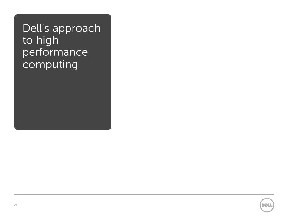 21 Dell's approach to high performance computing